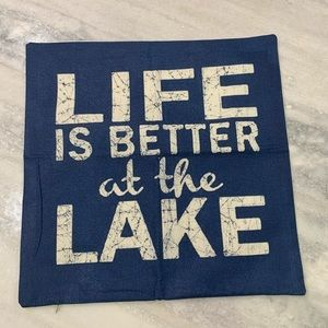"""Life is Better at the Lake Pillow Cover sz: 17"""""""